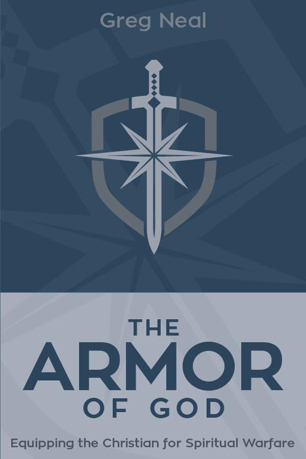 The Armor of God - Pastor Greg Neal